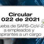 La Circular 022 de 2021 realiza aclaraciones sobre pruebas de COVID-19 a empleados y aspirantes a un cargo