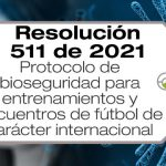 La Resolución 511 de 2021 adopta el protocolo de bioseguridad para entrenamientos y encuentros de fútbol de carácter internacional.
