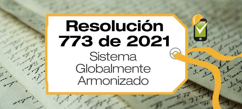 La Resolución 773 de 2021 define las acciones que deben desarrollar los empleadores para la aplicación del Sistema Globalmente Armonizado.