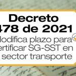 El Decreto 478 de 2021 modifica los plazos para que las empresas de transporte certifiquen su SG-SST y otras disposiciones.