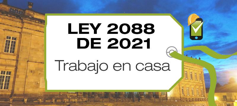 La Ley 2088 de 2021 regula el trabajo en casa y dicta otras disposiciones