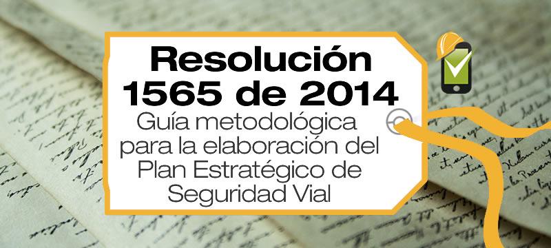 La Resolución 1565 de 2014 expide la Guía metodológica para la elaboración del Plan Estratégico de Seguridad Vial.
