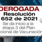 La Resolución 652 de 2021 da inicio a la etapa 3 del Plan Nacional de Vacunación contra COVID-19 en Colombia.