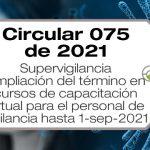 La Circular 20211300000035 de 2021 amplía los términos de los cursos de capacitación virtual para el personal vigilancia hasta el 1 de septiembre de 2021.