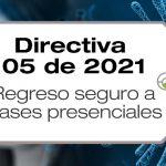 La Directiva 05 de 2021 establece orientaciones para el regreso seguro a la prestación del servicio educativo de manera presencial.